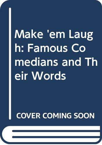 9780047920110: Make 'em Laugh: Famous Comedians and Their Words