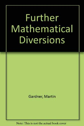 9780047930157: Further Mathematical Diversions