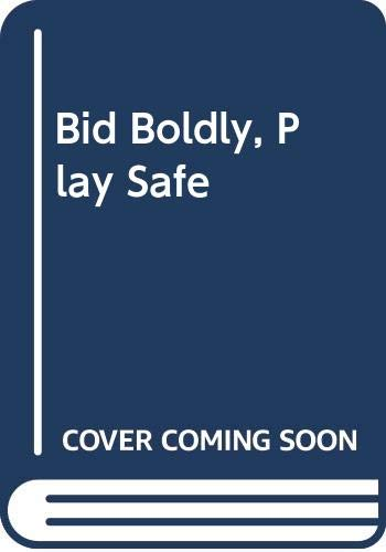 9780047930447: Bid Boldly, Play Safe