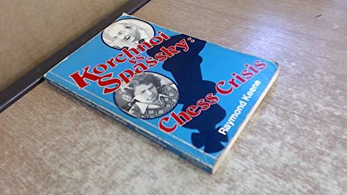 9780047940064: Korchnoi vs Spassky: Chess Crisis