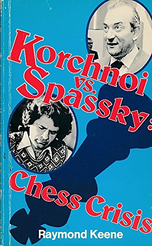 9780047940064: Korchnoi vs Spassky: Chess Crisis