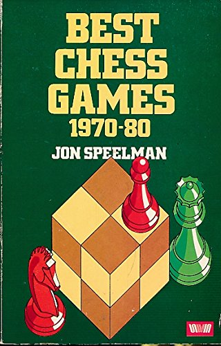 9780047940163: Best Chess Games, 1970-80