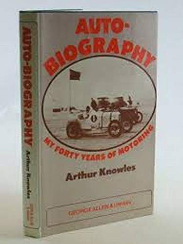 9780047960352: 'Auto'-biography: My Forty Years of Motoring