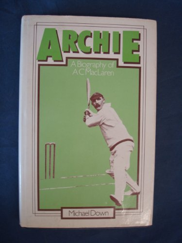 9780047960567: Archie: A Biography of A C MacLaren