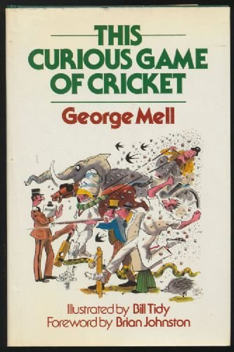 9780047960635: This Curious Game of Cricket