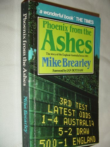 9780047960727: Phoenix from the Ashes: Story of the England-Australia Series, 1981