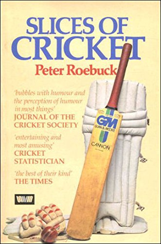 Slices of Cricket (0047960884) by Peter Roebuck