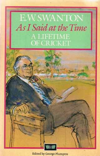 9780047960970: As I Said at the Time: Life-time of Cricket