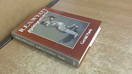 9780047961021: R.E.S. Wyatt: Fighting Cricketer