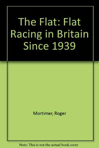 9780047980022: The Flat: Flat Racing in Britain Since 1939
