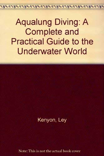 9780047990090: Aqualung Diving: A Complete and Practical Guide to the Underwater World