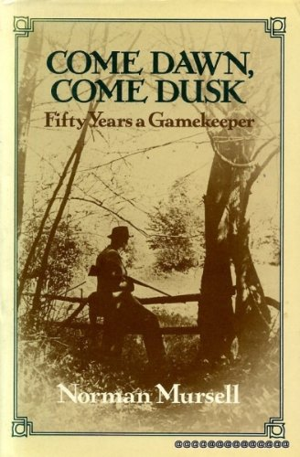 9780047990144: Come Dawn, Come Dusk: Fifty Years a Gamekeeper