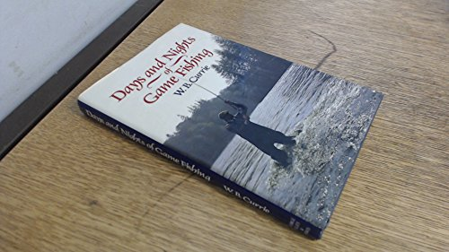 9780047990243: Days and Nights of Game Fishing: A Book of Places, Experiences, Discussion and Atmosphere on the Catching of Trout, Sea Trout and Salmon