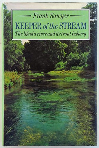 9780047990267: Keeper of the Stream: Life of a River and Its Trout Fishery