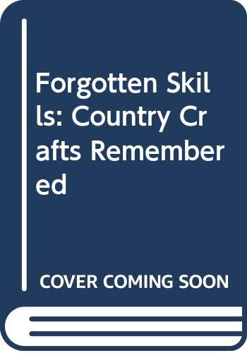 9780047990281: Forgotten Skills: Country Crafts Remembered