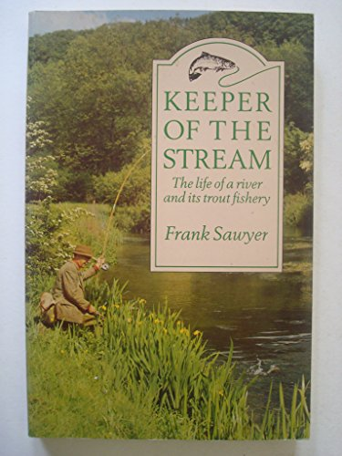 9780047990397: Keeper of the Stream: Life of a River and Its Trout Fishery