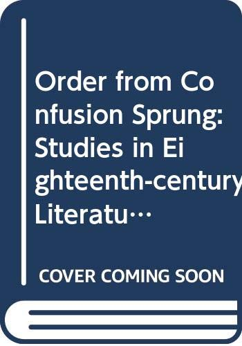 9780048000194: Order from Confusion Sprung: Studies in Eighteenth-century Literature from Swift to Cowper