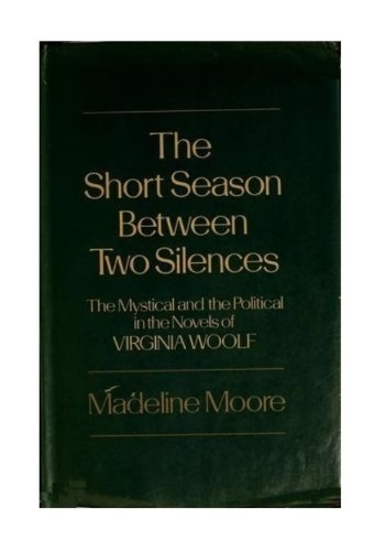9780048000224: The Short Season Between Two Silences: Mystical and the Political in the Novels of Virginia Woolf