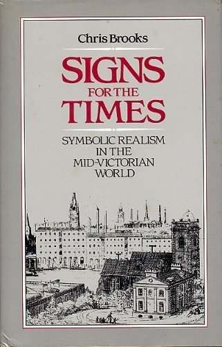 9780048000309: Signs for the Times: Symbolic Realism in the Mid-Victorian World