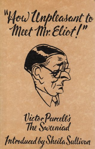 9780048000347: How Unpleasant to Meet Mr. Eliot!: Victor Purcell's the Sweeniad