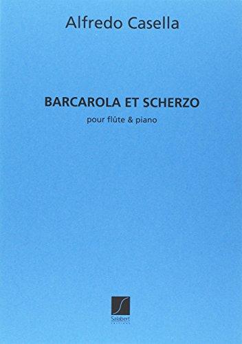 Barcarola et Scherzo Flûte-Piano Flûte Traversiere: Alfredo Casella