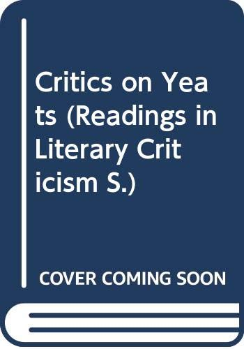 9780048010124: Critics on Yeats (Readings in Literary Criticism)