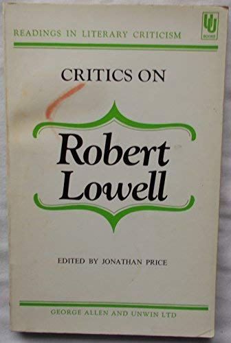 9780048010179: Critics on Robert Lowell (Readings in Literary Criticism)