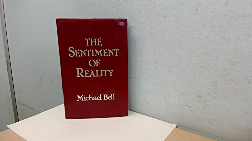 The Sentiment of Reality: Truth of Feeling in the European Novel: Bell, Michael