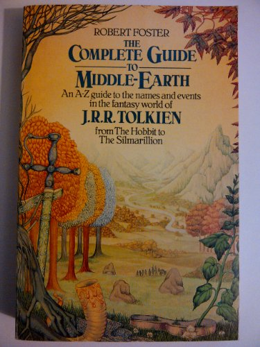 9780048030016: The complete guide to Middle-Earth, from The Hobbit to The Silmarillion