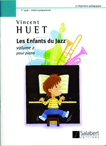 9780048058911: SALABERT HUET V. - LES ENFANTS DU JAZZ VOL. 2 - PIANO Classical sheets Piano