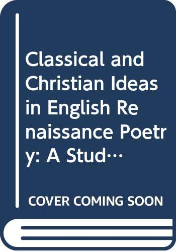 9780048070029: Classical and Christian Ideas in English Renaissance Poetry: A Students' Guide