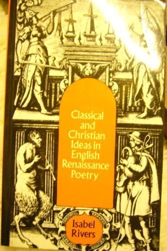 9780048070036: Classical and Christian Ideas in English Renaissance Poetry