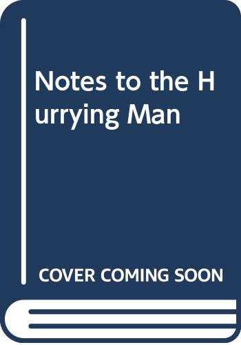 9780048080059: Notes to the Hurrying Man