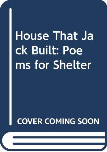 9780048080158: House That Jack Built: Poems for Shelter