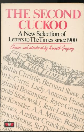 9780048080493: Second Cuckoo: Further Selection of Witty, Amusing and Memorable Letters to