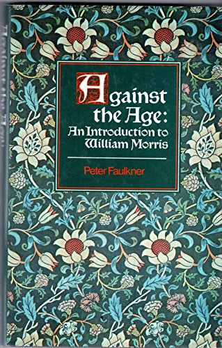 9780048090126: Against the Age: Introduction to William Morris