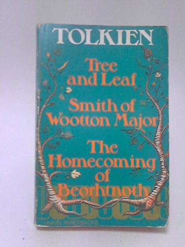 9780048200150: Tree and Leaf ; Smith of Wootton Major ; The Homecoming of Beorhtnoth, Beorhthelm's Son