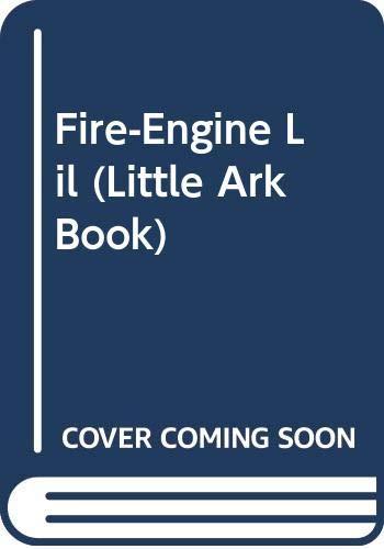9780048200358: Fire-Engine Lil (Little Ark Book)