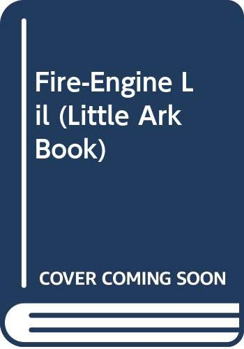 9780048200358: Fire-Engine Lil (Little Ark Book)