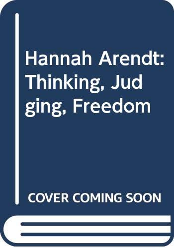 9780048200419: Hannah Arendt: Thinking, Judging, Freedom