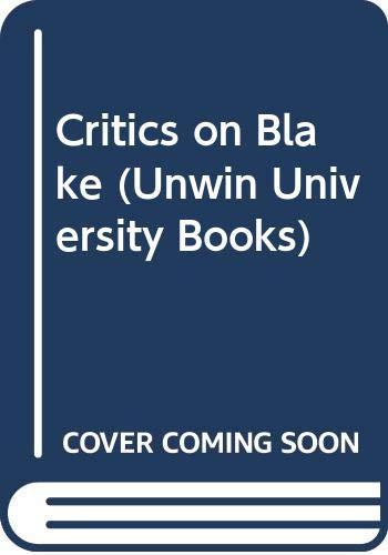 9780048210258: Critics on Blake (Unwin University Books)