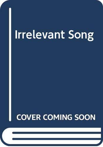 9780048210289: Irrelevant Song