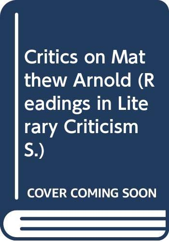 Critics on Matthew Arnold. Readings in Literary: Edited By Jacqueline