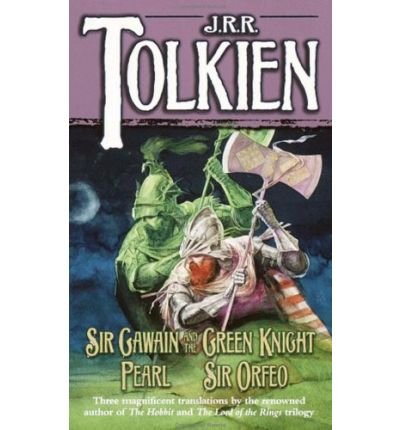 Sir Gawain and the Green Knight, Pearl: J. R. R.
