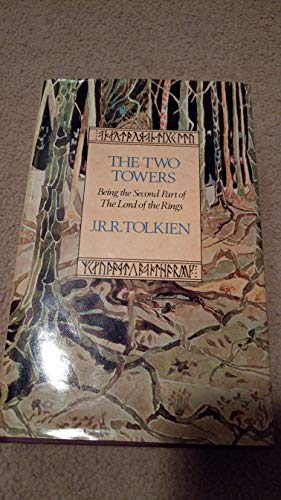 The Two Towers: Being the Second Part of the Lord of the Rings: J. R. R. Tolkien