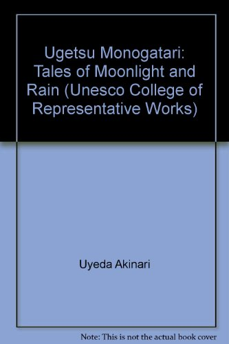 9780048231161: Ugetsu Monogatari: Tales of Moonlight and Rain (Unesco College of Representative Works) (English and Japanese Edition)