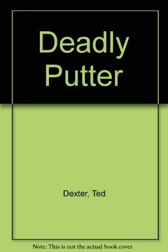 Deadly putter: Dexter, Ted; Makins, Clifford