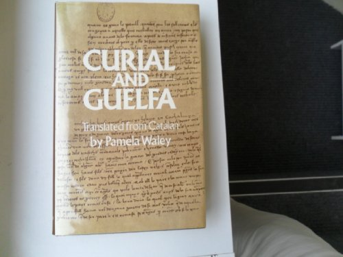 Curial and Guelfa (translated from Catalan By Pamela waley): Waley, Pamela