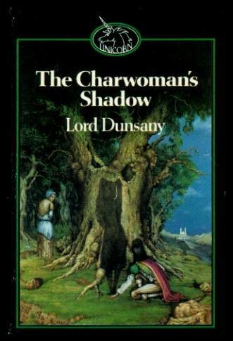 The Charwoman's Shadow: Lord Dunsany (Edward