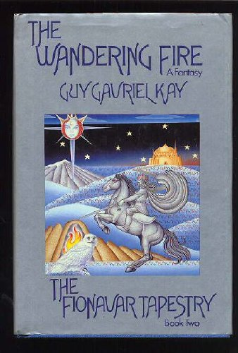 9780048233318: The Wandering Fire - The Fionavar Tapestry Book Two